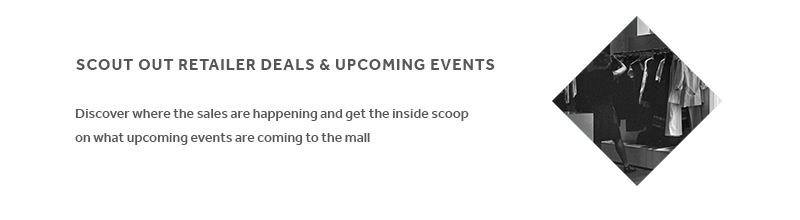 SCOUT OUT RETAILER DEALS & UPCOMING EVENTS