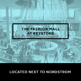The Fashion Mall At Keystone - Located Next to Nordstrom
